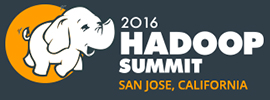 Hadoop Summit 2016, Jun 28 - 30, 2016