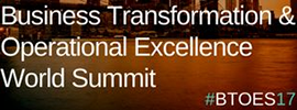 Business Transformation & Operational Excellence World Summit & Industry Awards (BTOES17), Mar 21 - 24, 2017