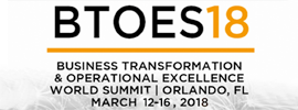 Business Transformation & Operational Excellence World Summit & Industry Awards (BTOES18), Mar 12 - 16, 2018