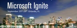 Microsoft Ignite, Sep 25 - 29, 2017