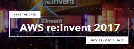 AWS re:Invent, Nov 27 - Dec 01, 2017