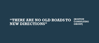 There are no old roads to new directions - Boston Consulting Group